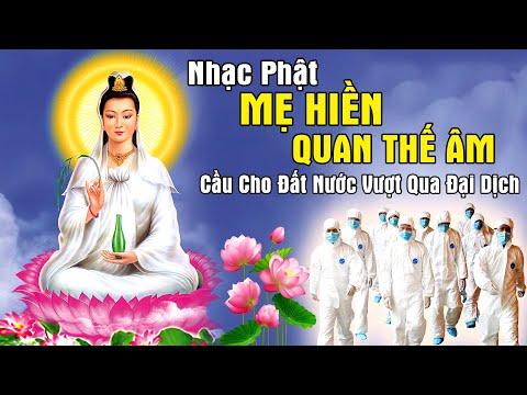 Nhạc Phật Mẹ Quan Thế Âm Bồ Tát Cứu Khổ Cứu Nạn - Cầu Cho Đất Nước Sớm Vượt Qua Đại Dịch