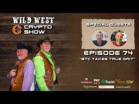 Wild West Crypto Show Episode 74 | BTC Takes True Grit