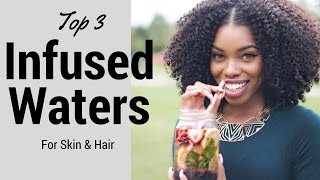 How To | Top 3 Infused Waters For Skin & Hair