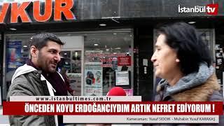 ÖNCEDEN KOYU ERDOĞANCIYDIM ARTIK NEFRET EDİYORUM !  (İSTANBUL-AVCILAR)