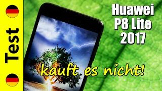 Huawei P8 Lite 2017 Test   kauft es nicht! (deutsch)