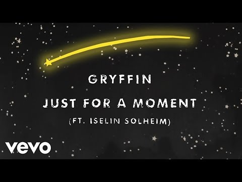 Gryffin Just For A Moment Audio Ft Iselin