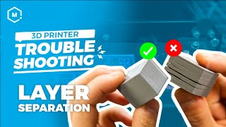 3D Printing Troubleshooting Guide: Layer Separation