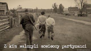 Z kim walczyli sowieccy partyzanci