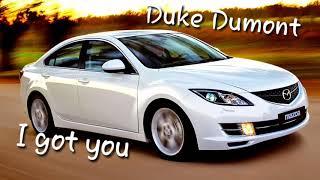Duke Dumont - I got you