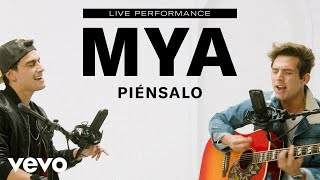 MYA   Piénsalo (Live Performance) | Vevo