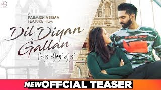 Dil Diyan Gallan | Official Teaser | Parmish Verma | Wamiqa Gabbi | Releasing In May 2019