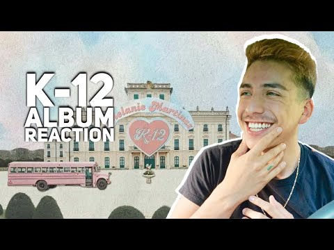 MELANIE MARTINEZ- K-12 ALBUM REACTION | E2 REACTS