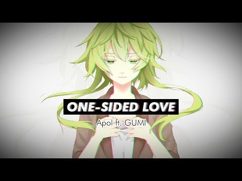 【Apol ft. GUMI】 One-Sided Love 【Original Song + PV】