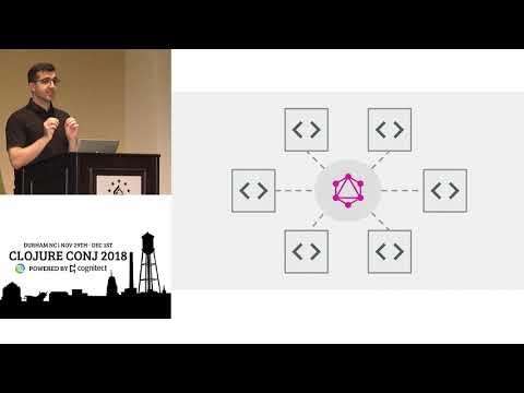 Robust APIs with clojure.spec & GraphQL - Clojure/conj 2018