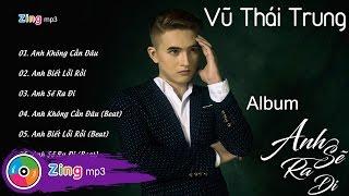 Anh Sẽ Ra Đi - Vũ Thái Trung (Album)