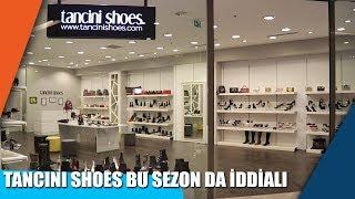 Tancini Shoes, En İddialı Ürünleriyle Galleria Ataköy
