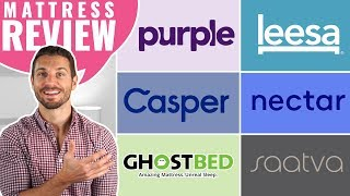Casper vs Purple vs Leesa vs Nectar vs GhostBed vs Saatva (Mattress Review Guide)