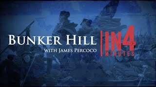 Bunker Hill: The Revolutionary War in Four Minutes