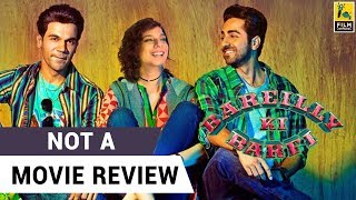 Bareilly Ki Barfi | Not A Movie Review | Sucharita Tyagi