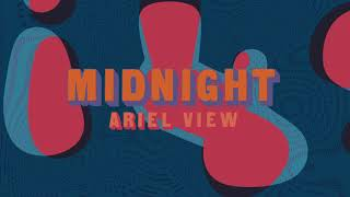 "Ariel View - ""Midnight"" (Full Album Stream)"