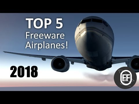 X Plane 11] 2018 Top 5 Must Have Aircrafts for X-Plane