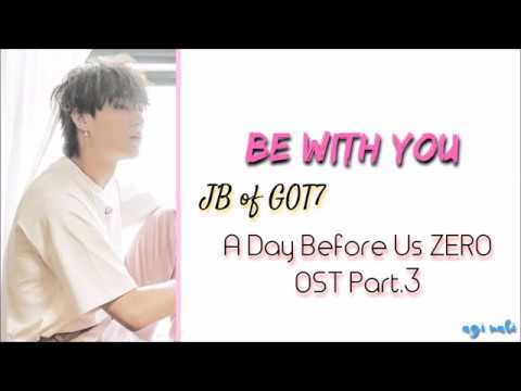JB Of GOT7 - Be With You 'A Day Before Us ZERO' [연애하루전 ] OST Part.3 - (Legendado PT/BR)