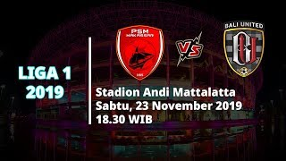 VIDEO: Live Streaming Liga 1 2019 PSM Makassar Vs Bali United Sabtu (23/11) Pukul 18.30 WIB