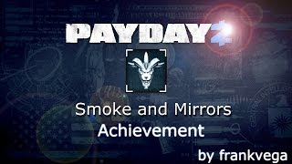 PAYDAY 2 - Smoke and Mirrors Achievement on Loud