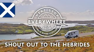 Shout Out To The Hebrides | Next Stop Everywhere