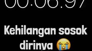 Kehilangan Sosok Dirinya😭