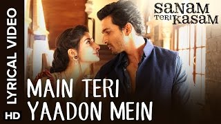 Lyrical: Main Teri Yaadon Mein | Full Song with Lyrics | Sanam