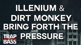 Illenium & Dirt Monkey - Bring Forth The Pressure