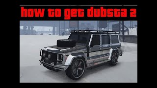 *WORKING* How to get the Dubsta 2 in GTA 5 Online! (PS4/XBOX/PC)