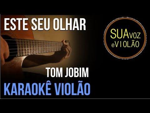 Este seu olhar - Tom Jobim - Karaokê Violão
