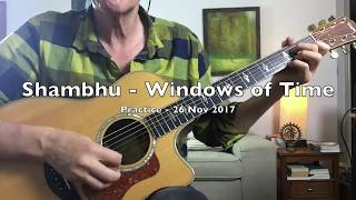 Shambhu - Windows of Time - Practice Tips
