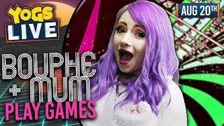 Bouphe and Mum Play Games! 20/08/19