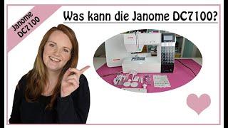 Wie gut ist die Janome DC7100?// Ich teste für euch!