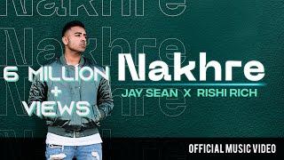 Nakhre - Official Music Video | Jay Sean x Rishi Rich | Break
