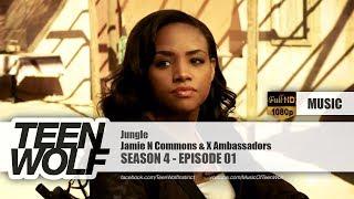 Jamie N Commons & X Ambassadors - Jungle | Teen Wolf 4x01 Music [HD]