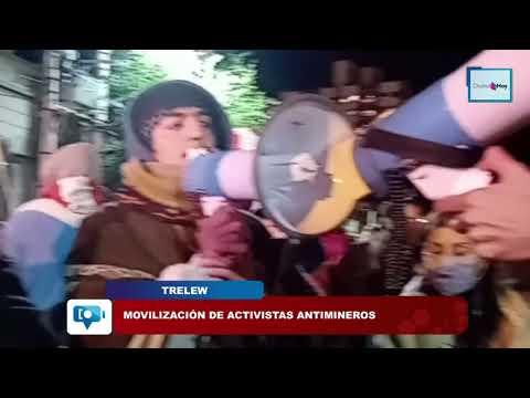 Trelew Movilización de activistas antimineros