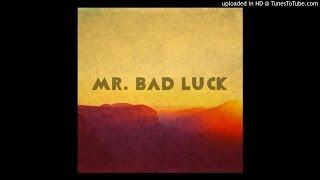 Mr. Bad Luck - Back Breaker