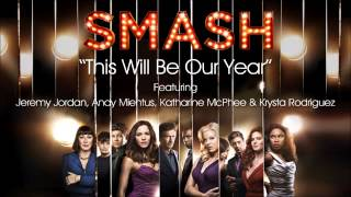 This Will Be Our Year (SMASH Cast Version)