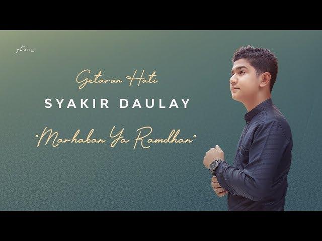 Syakir Daulay - Marhaban yaa Ramadhan (Official Lyric Video)