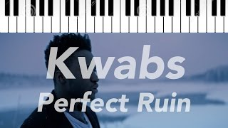 Kwabs | Perfect Ruin | Piano Instrumental Lyrics