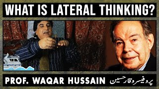 What Is Lateral Thinking ? || Lateral Thinking  Edward de Bono in urdu || Creativity  lecture-3