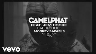 CamelPhat, Jem Cooke   Rabbit Hole (Monkey Safari's Attention Mix) [Audio]