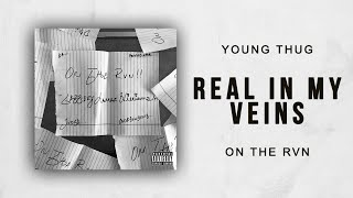 Young Thug - Real In My Veins On The Rvn