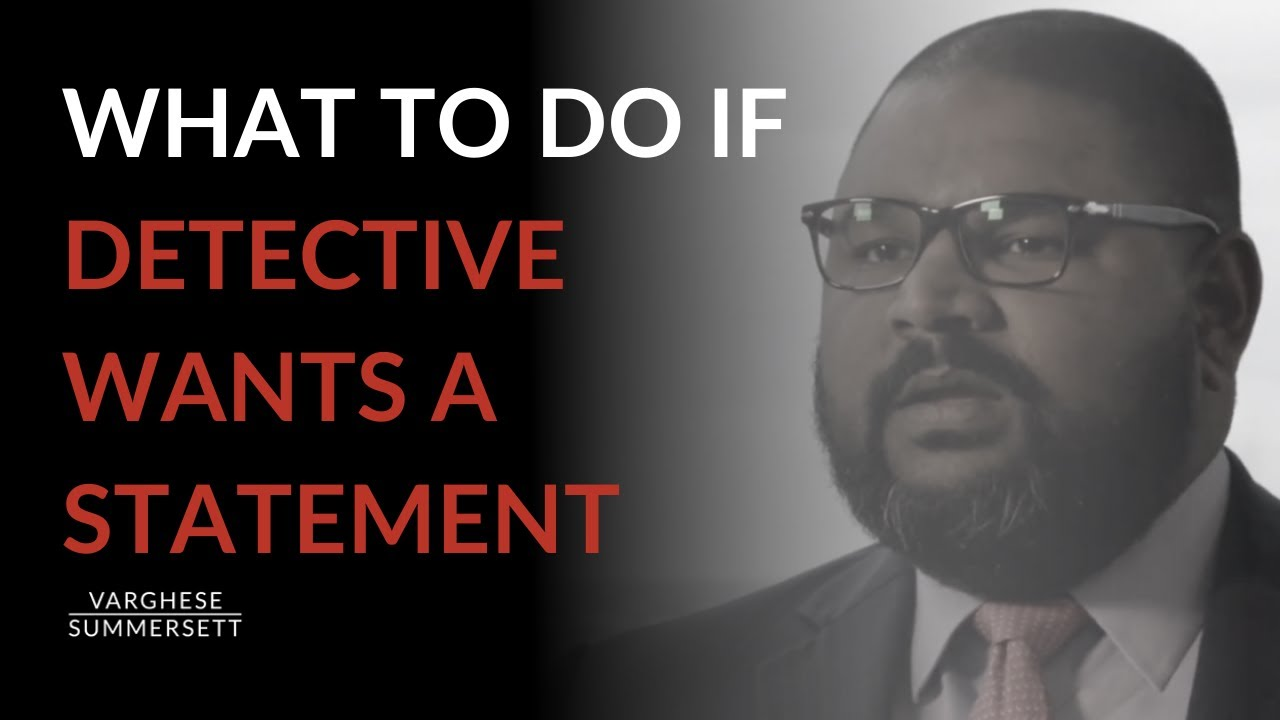 Video: What Should You Do if a Detective Wants a Statement From You?
