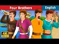Four Brothers Story in English Bedtime Stories English Fairy Tales