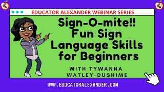 Sign O mite!! Fun Sign Language Skills for Beginners by Tywanna Watley-Dushime