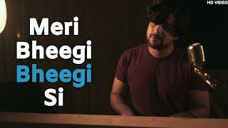 Meri Bheegi Bheegi Si - Unplugged Cover   - YouTube