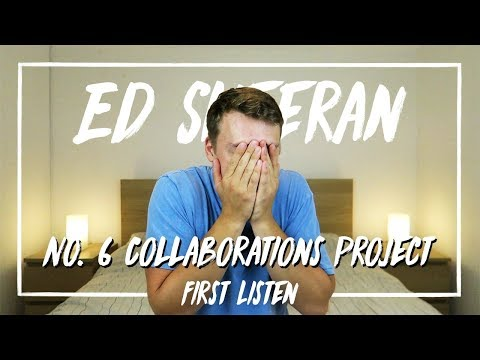 Ed Sheeran | No. 6 Collaborations Project (First Listen)