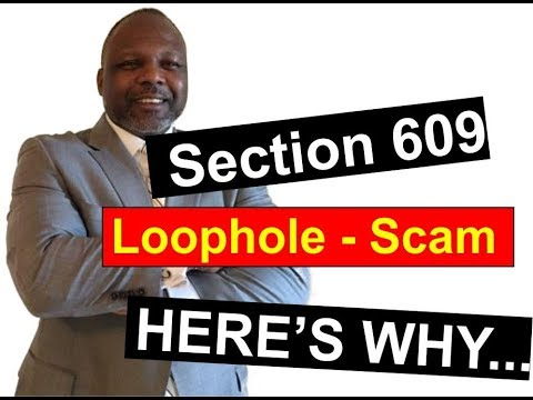 Section 609 Credit Repair Loophole (Part 2)- What They Don