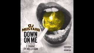 (NEW DJ MUSTARD) (5/12/14) Dj Mustard Ft 2 Chainz  TY Dolla $ign - Down On Me HD WITH DOWNLOAD LINK